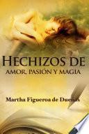 Hechizos de amor, pasión y magia
