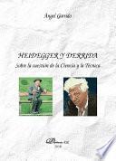 Heidegger y Derrida. Sobre la cuestión de la Ciencia y la Técnica.