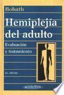Hemiplejía del Adulto. Evaluación y tratamiento.