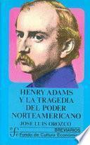 Henry Adams y la tragedia del poder norteamericano
