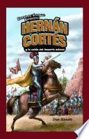 Hernán Cortés y la caída del imperio azteca (Hernan Cortes and the Fall of the Aztec Empire)