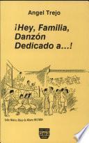 Hey, familia, danzón dedicado a-- !