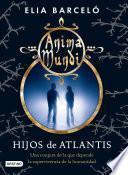 Hijos de Atlantis (Anima Mundi 2)