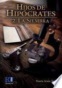 Hijos de Hipócrates II. La siembra