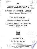 Hijos de Sevilla ilustres en santidad, letras, armas, artes, ó dignidad