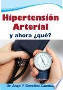 HIPERTENSION ARTERIAL ¿Y AHORA QUE?