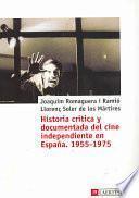 Historia crítica y documentada del cine independiente en España, 1955-1975