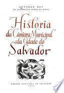 Historia da Câmara Municipal da Cidade do Salvador