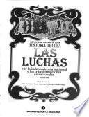 Historia de Cuba: Las luchas por la independencia nacional y las transformaciones estructurales, 1868-1898