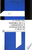 Historia de la conquista y fundación de Caracas