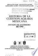 Historia de la cuestión agraria mexicana