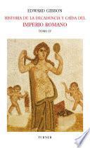 Historia de la decadencia y caída del Imperio Romano. Tomo IV