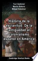 Historia de la esclavitud: De la antigüedad al colonialismo español en América