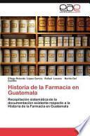 Historia de la Farmacia en Guatemala