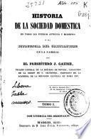 Historia de la sociedad domestica en todos los pueblos antiguos y modernos: (1848. 277 p.)