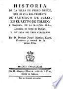 Historia de la villa de Pedro Muñoz que es una del Priorato de Santiago de Uclès, en el Reyno de Toledo, y Provincia de la Mancha Alta, dispuesta en forma de dialogo, y dividida en tres coloquios