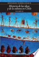 Historia de las ideas y de la cultura en Chile 3