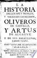 Historia de los muy nobles y valientes cavalleros Oliveros de Castilla y Artus de Algarve y de sus maravillosas y grandes hazañas