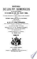 Historia de los pp. Dominicos en las islas Filipinas y en sus misiones del Japon, China, Tung-kin y Formosa