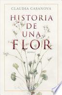 Historia de una flor/ History of a Flower