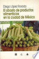 Historia del abasto de productos alimenticios en la Ciudad de México