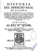Historia del derecho real de espana, ...noticia de ...primitivas leges...de los Gotos...