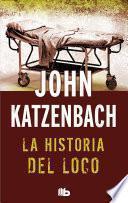 Historia del loco / The Madman's Tale