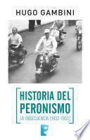 Historia del Peronismo. La obsecuencia (1952-1955)