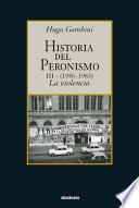 Historia del peronismo: La violencia, 1956-1983