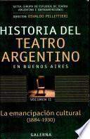 Historia del teatro argentino en Buenos Aires: La emancipación cultural (1884-1930)