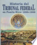 Historia del Tribunal Federal en Puerto Rico, 1899-1999