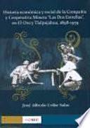 Historia económica y social de la Compañía y Cooperativa Minera Las Dos Estrellas, en El Oro y Tlalpujahua, 1898-1959