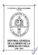 Historia general de la Orden de la Merced en Chile, 1535-1831