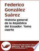Historia general de la República del Ecuador. Tomo cuarto