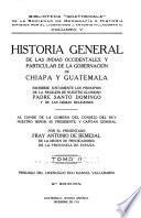 Historia general de las Indias Occidentales, y particular de la gobernación de Chiapa y Guatemala
