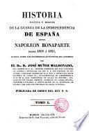 Historia política y militar de la guerra de la independencia de España centra Napoleón desde 1808 a 1814, escrita sobre los documentos auténticos del gobierno por el Dr. ---