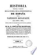 Historia política y militar de la guerra de la independencia de España contra Napoleon Bonaparte desde 1808 á 1814