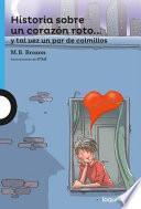 Historia Sobre Un Corazon Roto]] y Tal Vez Un Par de Colmillos / The Story of a Broken Heart... and Maybe a Pair of Fangs (Spanish Edition)