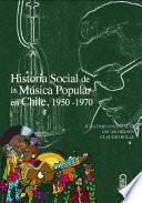 Historia social de la música popular en Chile, 1950- 1970