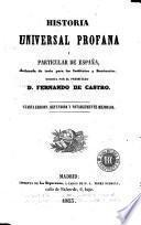 Historia universal profana y particular de España declarada de testo para los institutos y seminarios