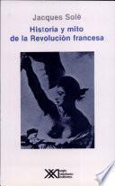 Historia y mito de la Revolución francesa