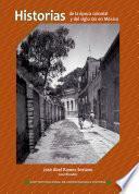 Historias de la época colonial y del siglo XIX en México