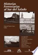 Historias ferroviarias al sur del Salado