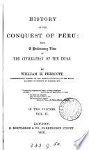 History of the conquest of Peru: with a preliminary view of the civilization of the Incas