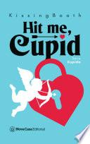 Hit me, Cupid