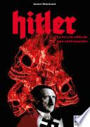 Hitler. La ira y la rabia de una victimización