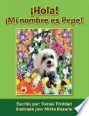 ¡Hola! ¡Mi Nombre Es Pepe!
