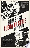 Hombres fuera de serie: De Los Soprano a The Wire y de Mad Men a Breaking Bad. Crónica de una revolución creativa