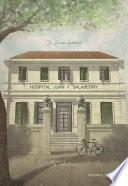 Hospital Juan F Salaberry. Su historia