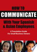 How to Communicate with Your Spanish & Asian Employees